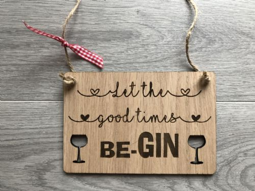 Let the good times BE GIN plaque